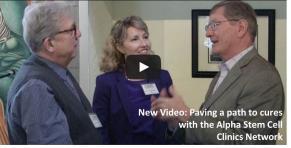 CIRM Video: Alpha Stem Cell Clinics